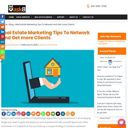 Real Estate Marketing Tips To Network And Get more Clients