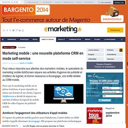 Marketing mobile : une nouvelle plateforme CRM en mode self-service
