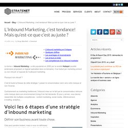 L'Inbound marketing, nouvelle tendance! On vous dit tout!