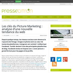 Les clés du Picture Marketing : analyse d'une nouvelle tendance du web