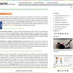 Co to jest social media marketing i jakie oferuje możliwości?