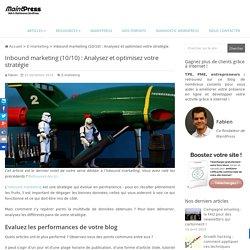 Inbound marketing (10/10) : Analysez et optimisez votre stratégie