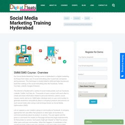 Social Media Marketing/optimization (SMM/SMO) Training in Hyderabad