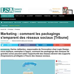 Marketing : comment les packagings s'emparent... - Emballage