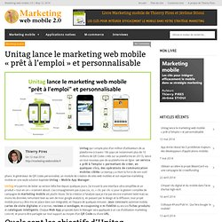 "Unitag le marketing web mobile ""prêt à l'emploi"" et personnalisable"