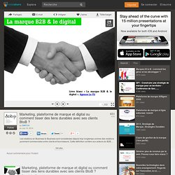 Marketing, plateforme de marque et digital ou comment tisser des lien…