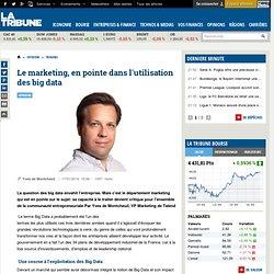 Le marketing, en pointe dans l'utilisation des big data