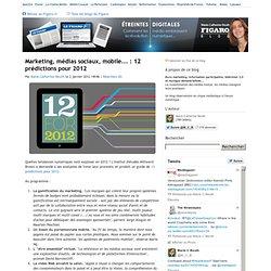 Marketing, médias sociaux, mobile... : 12 prédictions pour 2012