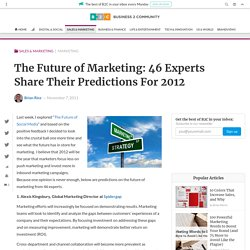 The Future of Marketing: 46 Experts Share Their Predictions For 2012