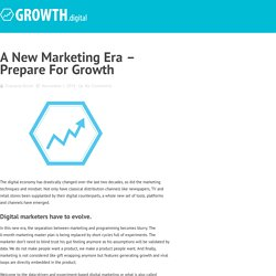 A new marketing era - prepare for growth - Growth digital Growth digital