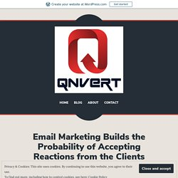 Email Marketing Builds the Probability of Accepting Reactions from the Clients