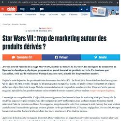 Star Wars VII : trop de marketing autour des produits dérivés ?