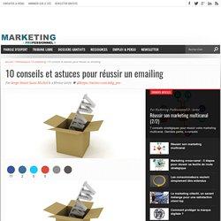 10 conseils et astuces pour réussir un emailing - Marketing Professionnel e-magazine