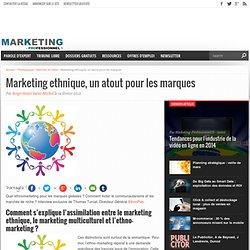Marketing ethnique, un atout pour les marques