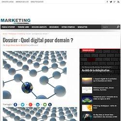 Dossier : Quel digital pour demain ?