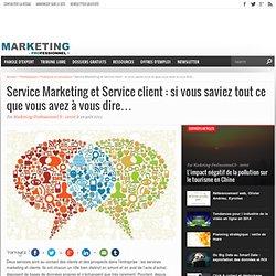 Service Marketing et Service client : si vous saviez tout ce que vous avez à vous dire… - Marketing Professionnel - Marketing professionnel – Le marketing pour les professionnels