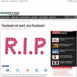Facebook est mort, vive Facebook !