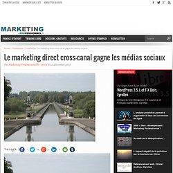 Le marketing direct cross-canal gagne les médias sociaux