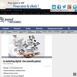 Dossier marketing digital : big data, réseaux sociaux... - Journal des Professionnels