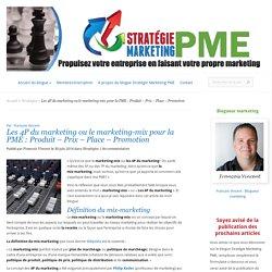 Les 4P du marketing ou le marketing-mix pour la PME : Produit – Prix – Place – Promotion - Stratégie Marketing PME