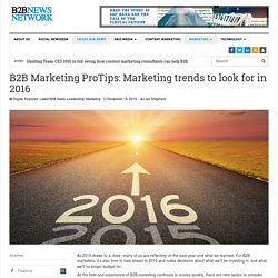 B2B Marketing ProTips: Marketing trends to look for in 2016
