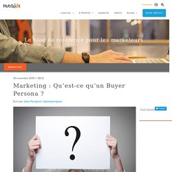 Marketing : Qu'est-ce qu'un Buyer Persona ?
