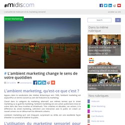 L'ambient marketing change le sens de votre quotidien #midiscom