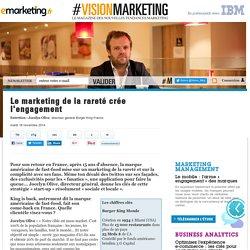 Le marketing de la rareté crée l'engagement