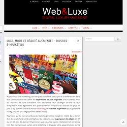 e-Marketing : Luxe, mode et réalité augmentée