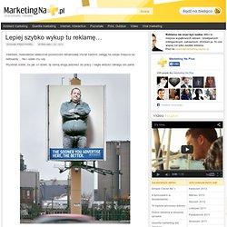 Marketing Na Plus – Wyjątkowe reklamy, kreatywny marketing, viral, ambient, guerilla, print, social media, outdoor » Blog Archive » Lepiej szybko wykup tu reklamę…