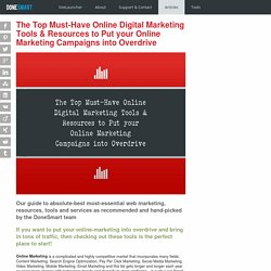 The Top Must-Have Online Digital Marketing Tools & Resources to Put your Online Marketing Campaigns into Overdrive