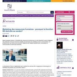 Marketing des ressources humaines : pourquoi la fonction RH doit-elle se vendre?