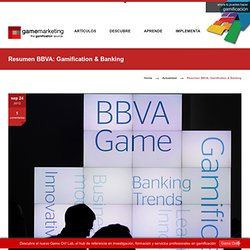 Game Marketing - Resumen Gamification & Banking