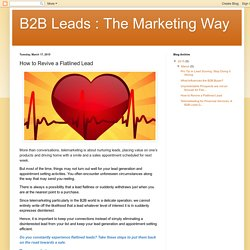 B2B Leads : The Marketing Way: How to Revive a Flatlined Lead