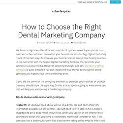 How to Choose the Right Dental MarketingCompany