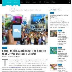 Social Media Marketing: Top Secrets that Drives Business Growth