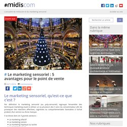 Le marketing sensoriel : 5 avantages pour le point de vente #midiscom