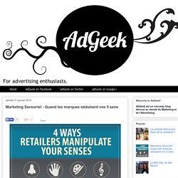 AdGeek: Marketing Sensoriel : Quand les marques séduisent vos 5 sens