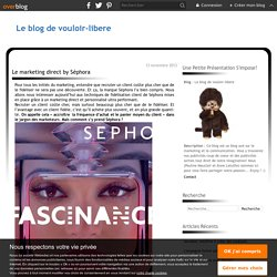 Le marketing direct by Séphora - Le blog de vouloir-libere