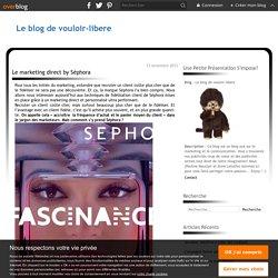 Le marketing direct by Séphora - Le blog de vouloir-libere