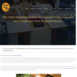 Why Video Marketing Services Are Important to Business and How to Optimize Them for Mobile Devices
