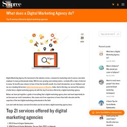 What does a Digital Marketing Agency do? Top 21 services. Complete guide