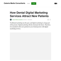 How Dental Digital Marketing Services Attract New Patients