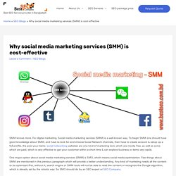 Why social media marketing services (SMM) is cost-effective - Best SEO BD