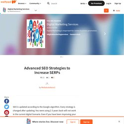 Digital Marketing Services - Advanced SEO Strategies to Increase SERPs