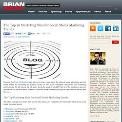 The Top 10 Marketing Sites for Social Media Marketing Trends Brian Solis