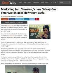 Marketing fail: Samsung's new Galaxy Gear smartwatch ad is downright awful
