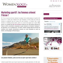Marketing sportif: les femmes crèvent l'écran !