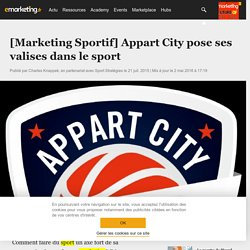 [Marketing Sportif] Appart City pose ses valises dans le sport - Marketing Sportif
