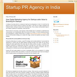 Startup PR Agency in India: How Digital Marketing Agency for Startups adds Value to Branding for Startups